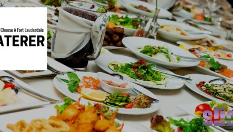 How To Choose A Fort Lauderdale Caterer