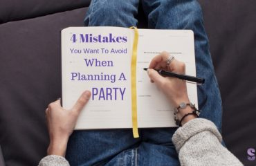 four mistakes you want to avoid when planning a party