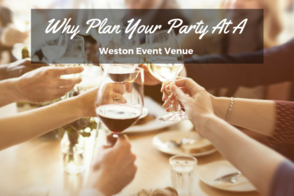 Why Plan Your Event at a Weston Event Venue